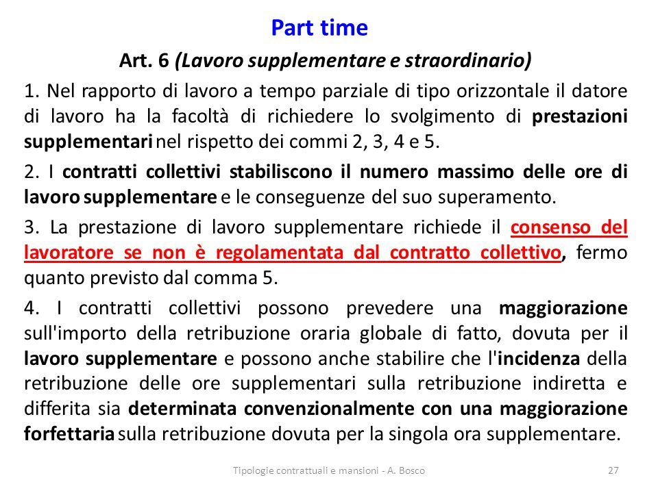 Part time Art. 6 (Lavoro supplementare e straordinario) 1. Nel rapporto di lavoro a tempo parziale di tipo orizzontale il datore di lavoro ha la facol