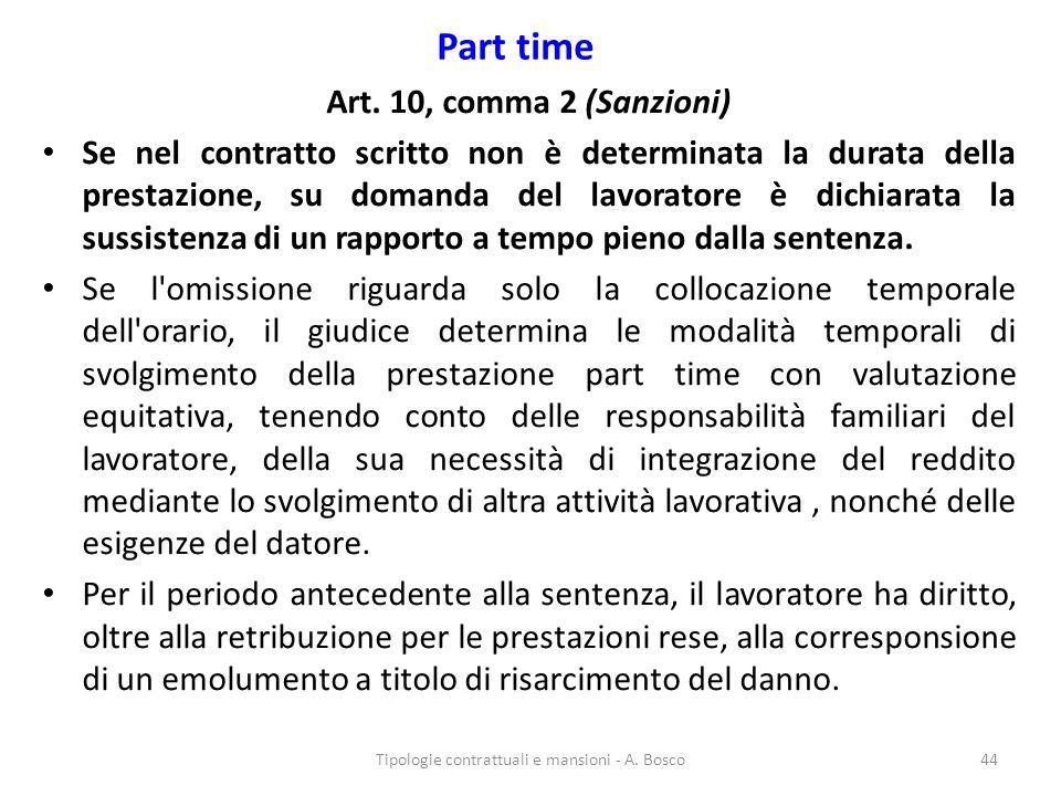 Part time Art. 10, comma 2 (Sanzioni) Se nel contratto scritto non è determinata la durata della prestazione, su domanda del lavoratore è dichiarata l