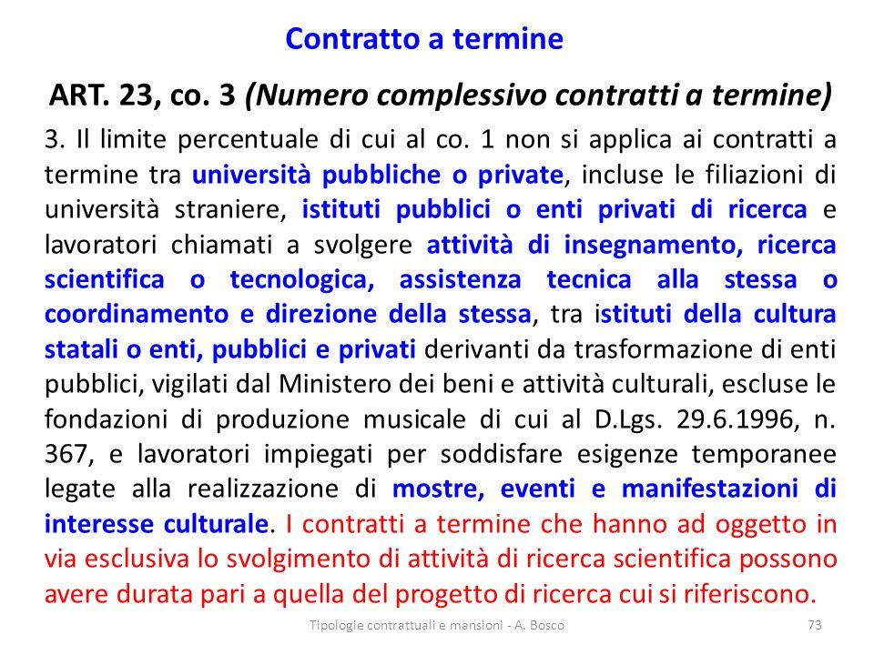 Contratto a termine ART. 23, co. 3 (Numero complessivo contratti a termine) 3. Il limite percentuale di cui al co. 1 non si applica ai contratti a ter