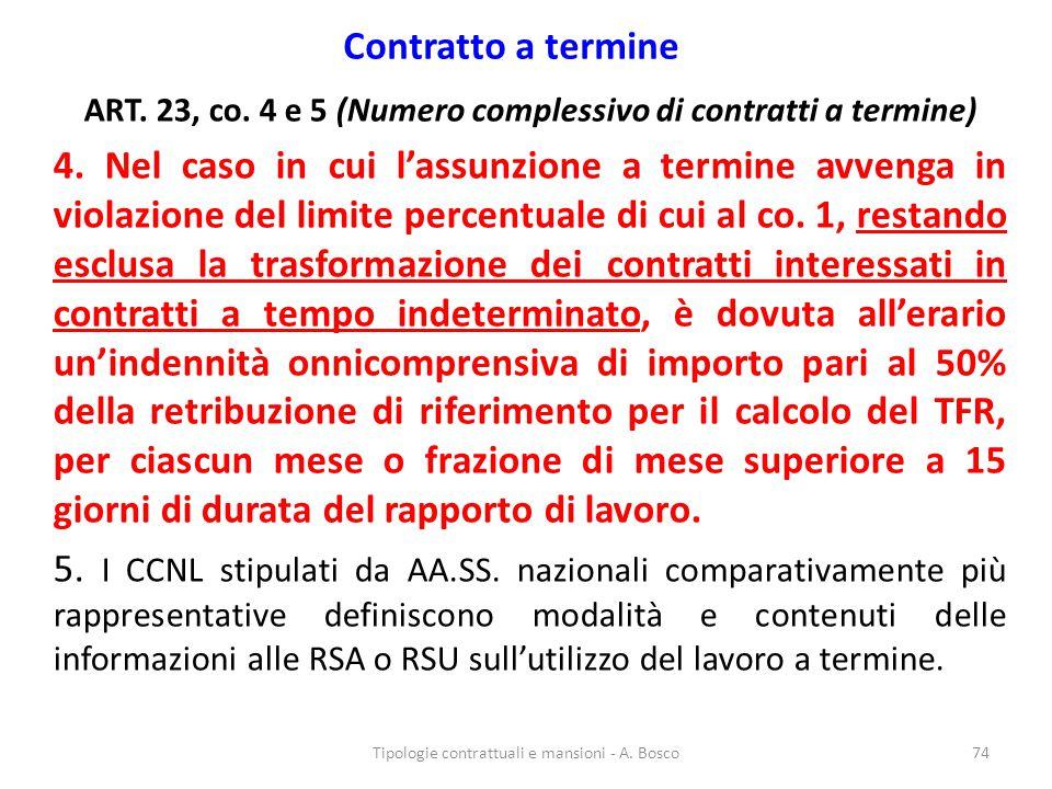 Contratto a termine ART. 23, co. 4 e 5 (Numero complessivo di contratti a termine) 4. Nel caso in cui l'assunzione a termine avvenga in violazione del