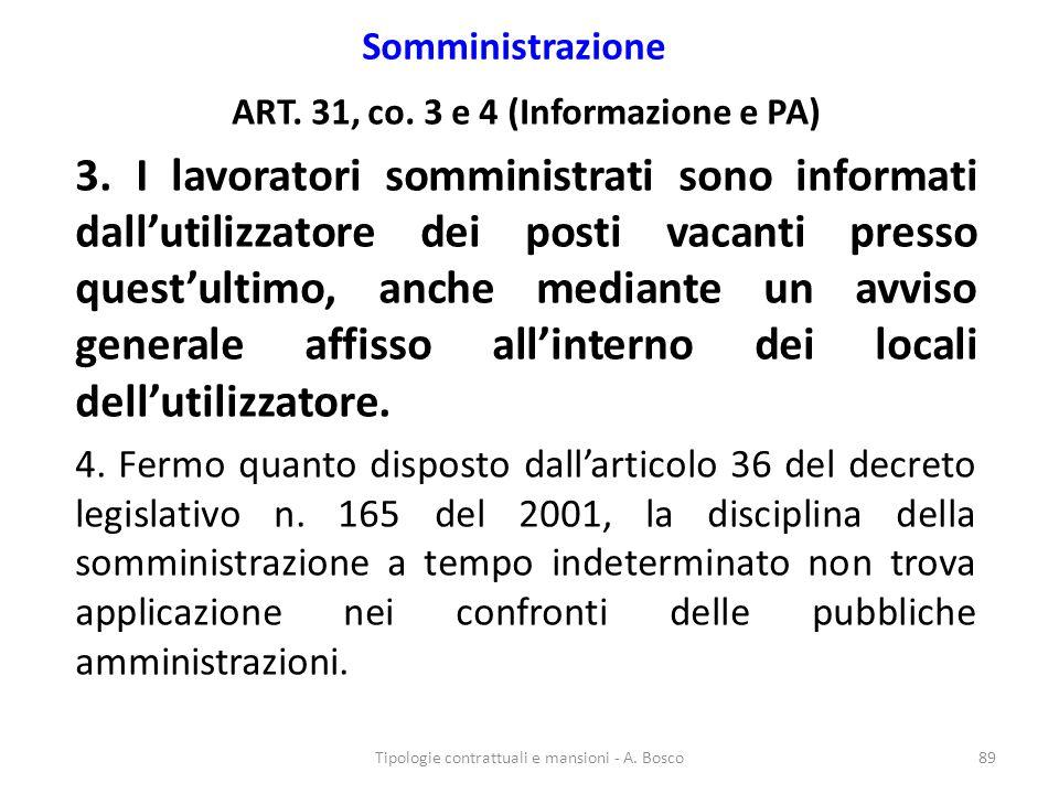 Somministrazione ART. 31, co. 3 e 4 (Informazione e PA) 3. I lavoratori somministrati sono informati dall'utilizzatore dei posti vacanti presso quest'