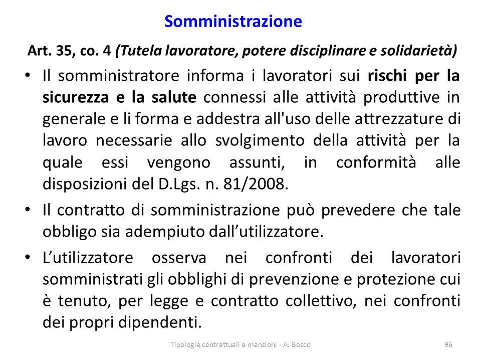 Somministrazione Art. 35, co. 4 (Tutela lavoratore, potere disciplinare e solidarietà) Il somministratore informa i lavoratori sui rischi per la sicur