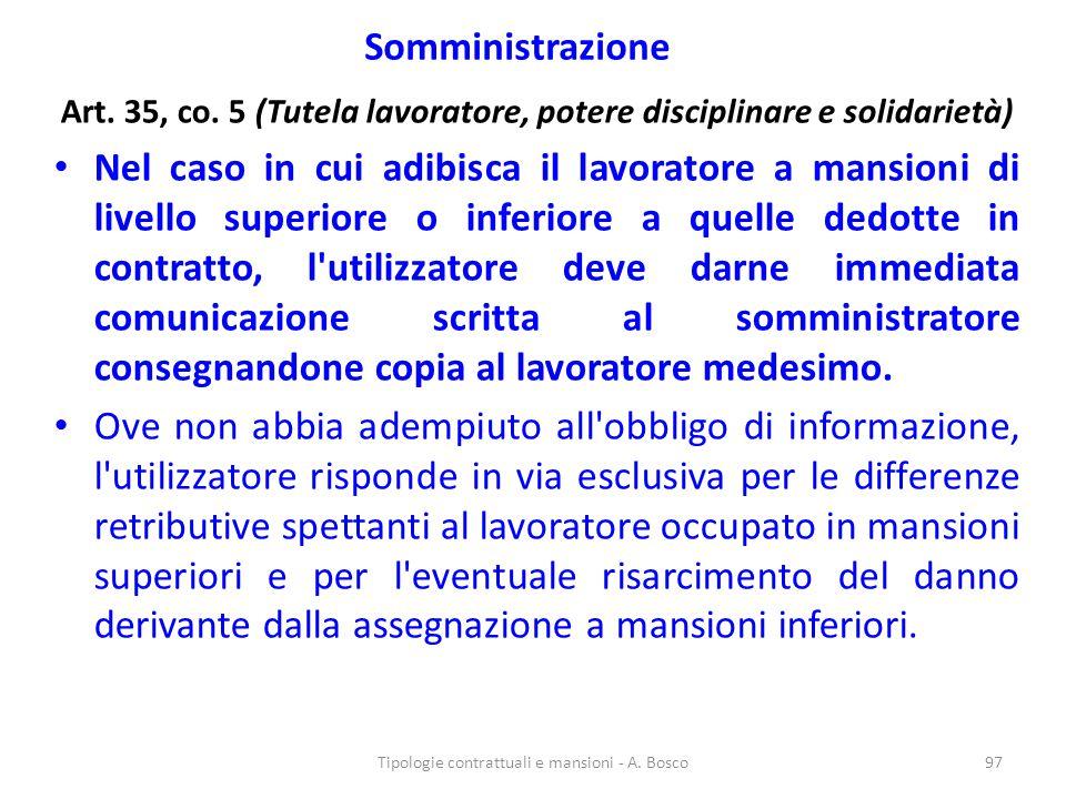 Somministrazione Art. 35, co. 5 (Tutela lavoratore, potere disciplinare e solidarietà) Nel caso in cui adibisca il lavoratore a mansioni di livello su