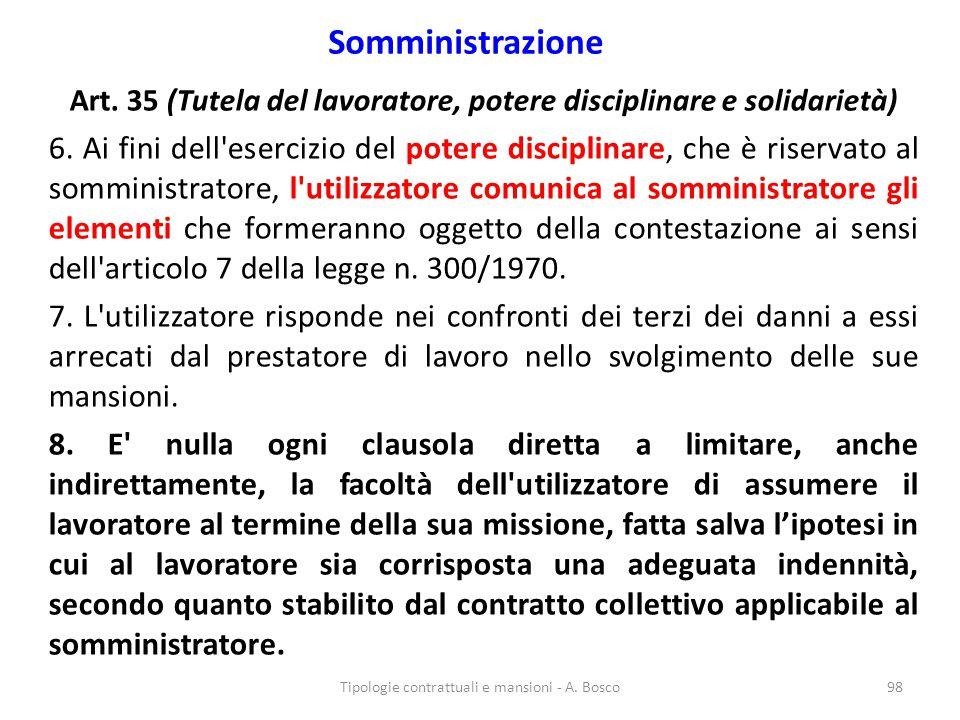 Somministrazione Art. 35 (Tutela del lavoratore, potere disciplinare e solidarietà) 6. Ai fini dell'esercizio del potere disciplinare, che è riservato