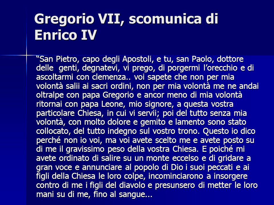 """Gregorio VII, scomunica di Enrico IV """"San Pietro, capo degli Apostoli, e tu, san Paolo, dottore delle genti, degnatevi, vi prego, di porgermi l'orecch"""