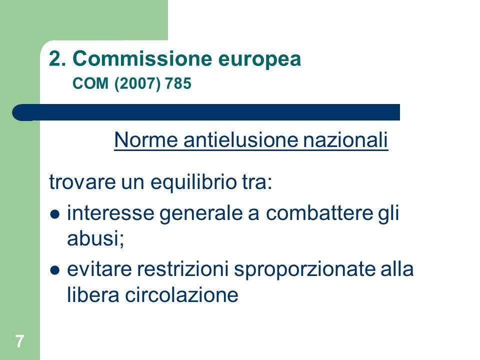 8 2.Commissione europea COM (2007) 785 parafrasando la Corte...