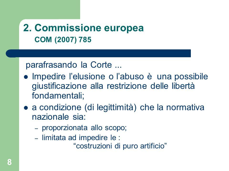 8 2. Commissione europea COM (2007) 785 parafrasando la Corte...