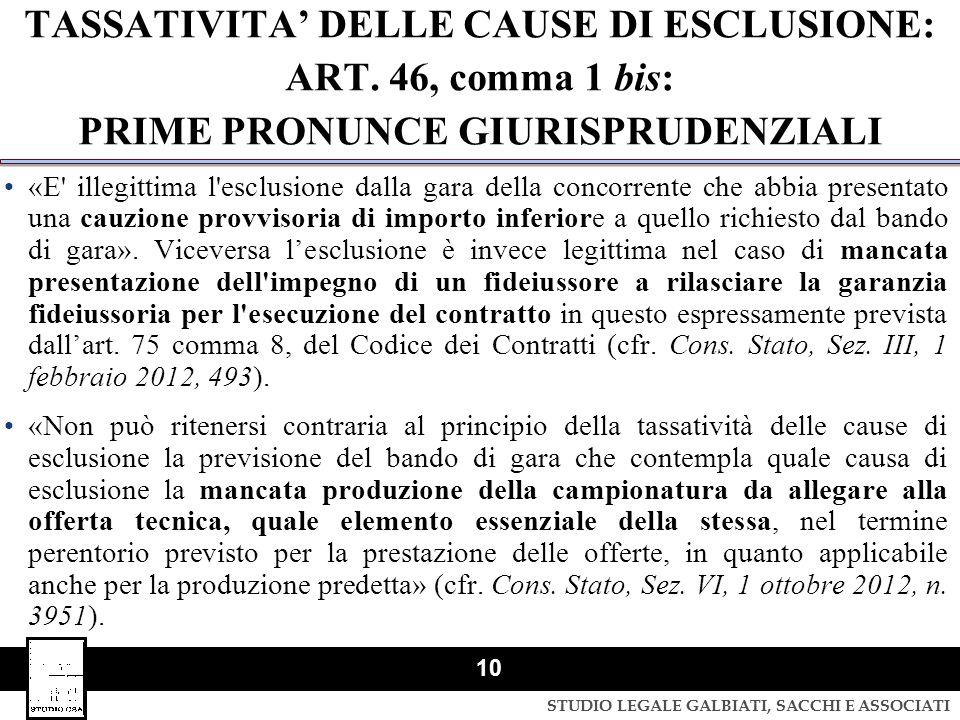 STUDIO LEGALE GALBIATI, SACCHI E ASSOCIATI 10 TASSATIVITA' DELLE CAUSE DI ESCLUSIONE: ART. 46, comma 1 bis: PRIME PRONUNCE GIURISPRUDENZIALI «E' illeg