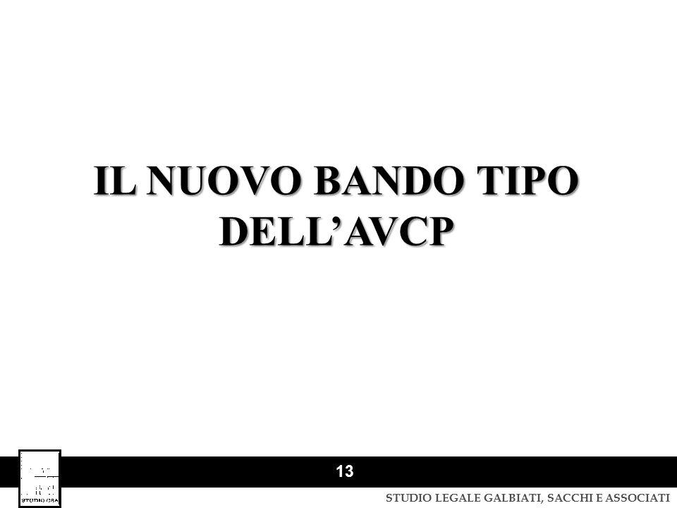 STUDIO LEGALE GALBIATI, SACCHI E ASSOCIATI 13 IL NUOVO BANDO TIPO DELL'AVCP