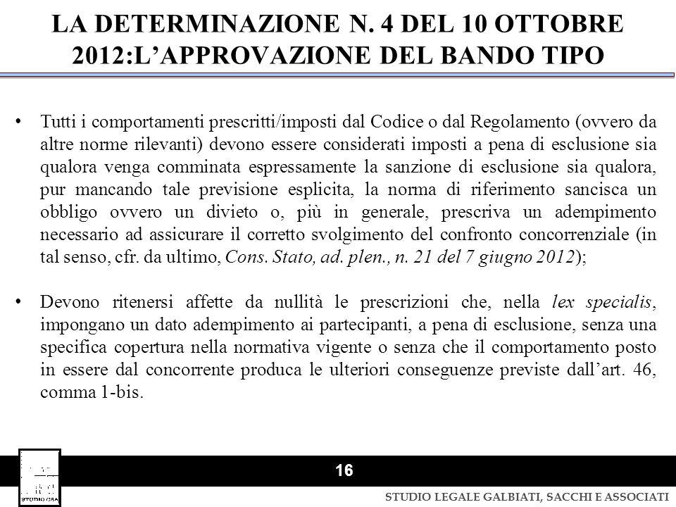 STUDIO LEGALE GALBIATI, SACCHI E ASSOCIATI 16 LA DETERMINAZIONE N. 4 DEL 10 OTTOBRE 2012:L'APPROVAZIONE DEL BANDO TIPO Tutti i comportamenti prescritt