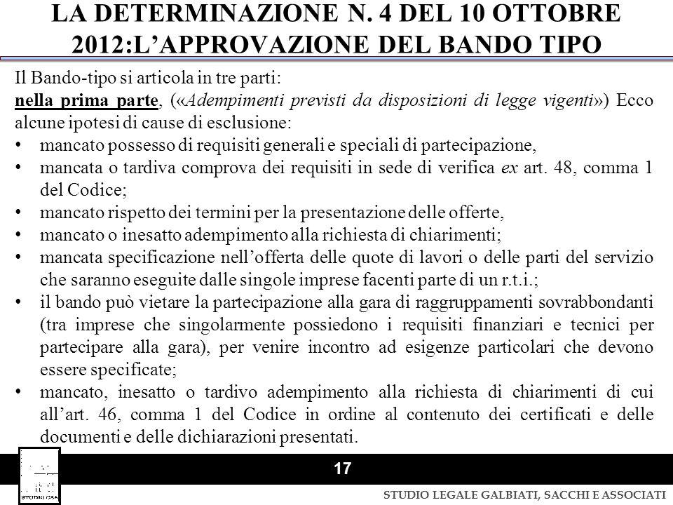 STUDIO LEGALE GALBIATI, SACCHI E ASSOCIATI 17 LA DETERMINAZIONE N. 4 DEL 10 OTTOBRE 2012:L'APPROVAZIONE DEL BANDO TIPO Il Bando-tipo si articola in tr
