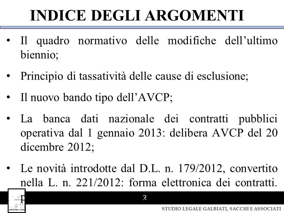 STUDIO LEGALE GALBIATI, SACCHI E ASSOCIATI 2 Il quadro normativo delle modifiche dell'ultimo biennio; Principio di tassatività delle cause di esclusio