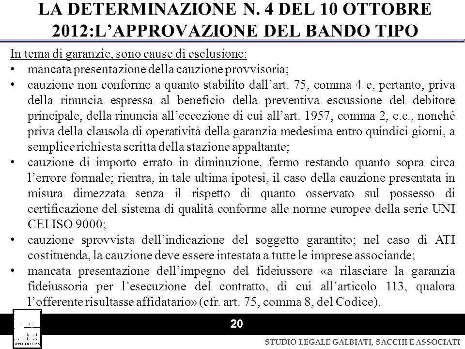 STUDIO LEGALE GALBIATI, SACCHI E ASSOCIATI 20 In tema di garanzie, sono cause di esclusione: mancata presentazione della cauzione provvisoria; cauzion