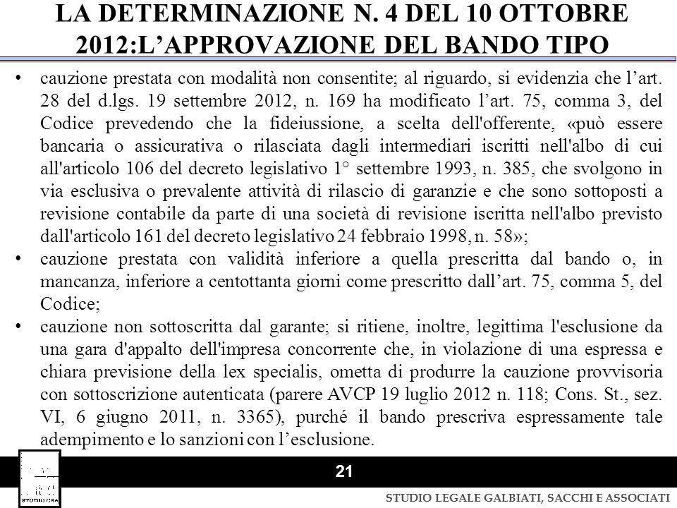STUDIO LEGALE GALBIATI, SACCHI E ASSOCIATI 21 cauzione prestata con modalità non consentite; al riguardo, si evidenzia che l'art. 28 del d.lgs. 19 set
