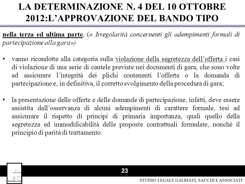 STUDIO LEGALE GALBIATI, SACCHI E ASSOCIATI 23 nella terza ed ultima parte, (« Irregolarità concernenti gli adempimenti formali di partecipazione alla