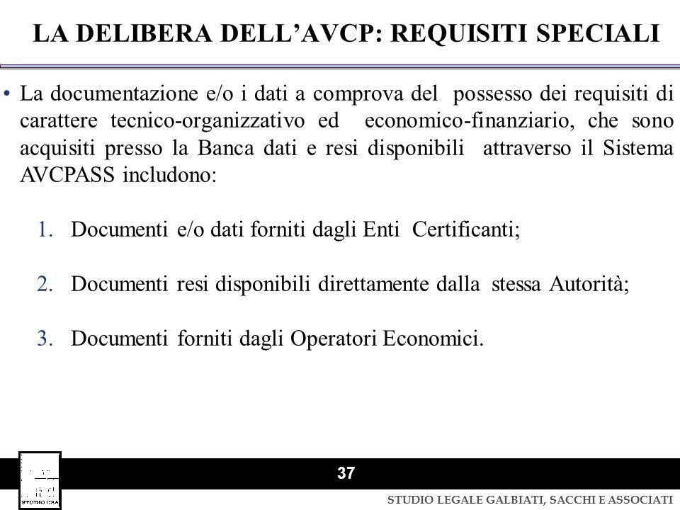 STUDIO LEGALE GALBIATI, SACCHI E ASSOCIATI 37 LA DELIBERA DELL'AVCP: REQUISITI SPECIALI La documentazione e/o i dati a comprova del possesso dei requi