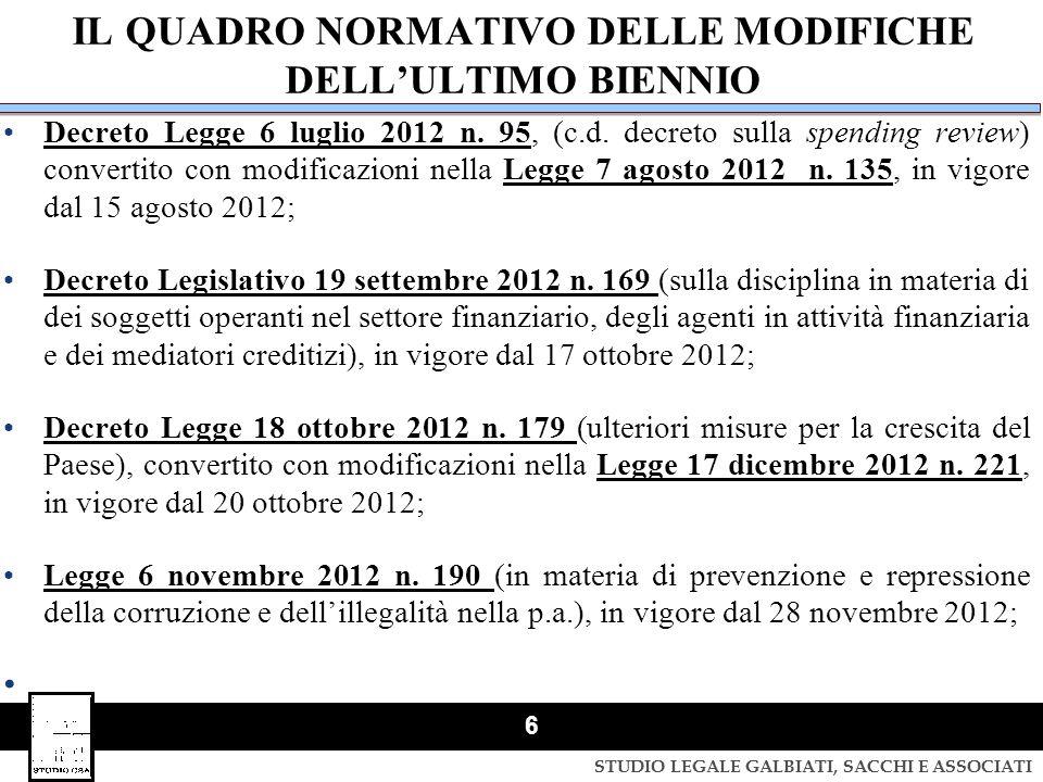 STUDIO LEGALE GALBIATI, SACCHI E ASSOCIATI 6 IL QUADRO NORMATIVO DELLE MODIFICHE DELL'ULTIMO BIENNIO Decreto Legge 6 luglio 2012 n. 95, (c.d. decreto