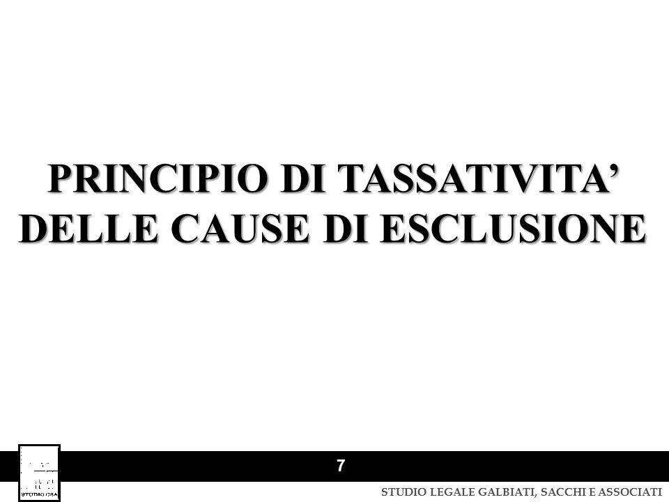 STUDIO LEGALE GALBIATI, SACCHI E ASSOCIATI 8 TASSATIVITA' DELLE CAUSE DI ESCLUSIONE: ART.