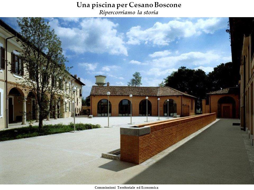 1 Commissioni Territoriale ed Economica Una piscina per Cesano Boscone Ripercorriamo la storia