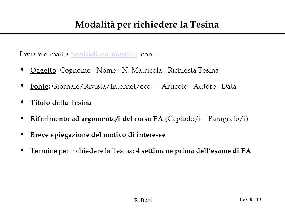 R. Boni Lez. 0 - 10 Modalità per richiedere la Tesina Inviare e-mail a boni@di.uniroma1.it con : boni@di.uniroma1.it Oggetto : Cognome - Nome - N. Mat