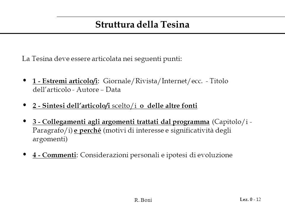 R. Boni Lez. 0 - 12 Struttura della Tesina La Tesina deve essere articolata nei seguenti punti: 1 - Estremi articolo/i : Giornale/Rivista/Internet/ecc