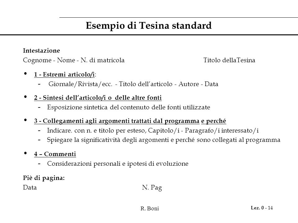 R. Boni Lez. 0 - 14 Esempio di Tesina standard Intestazione Cognome - Nome - N.