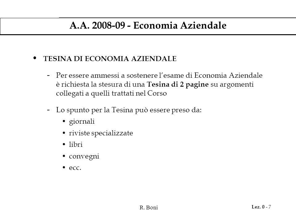R. Boni Lez. 0 - 7 A.A. 2008-09 - Economia Aziendale TESINA DI ECONOMIA AZIENDALE - Per essere ammessi a sostenere l'esame di Economia Aziendale è ric