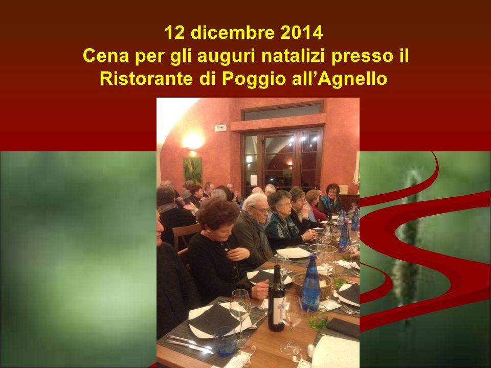 12 dicembre 2014 Cena per gli auguri natalizi presso il Ristorante di Poggio all'Agnello