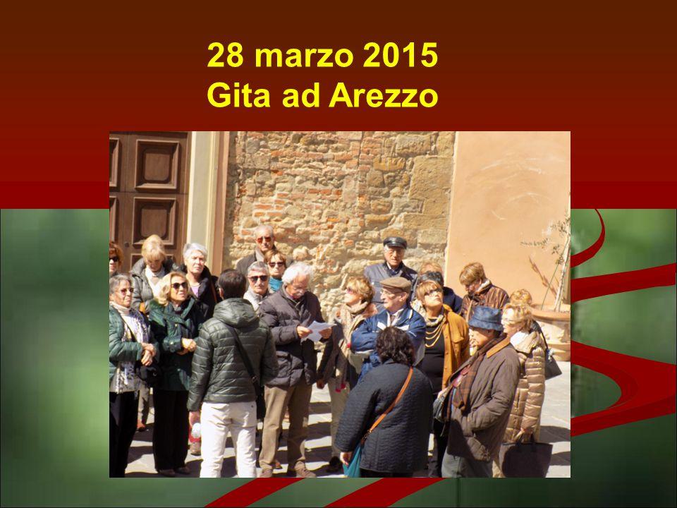 28 marzo 2015 Gita ad Arezzo