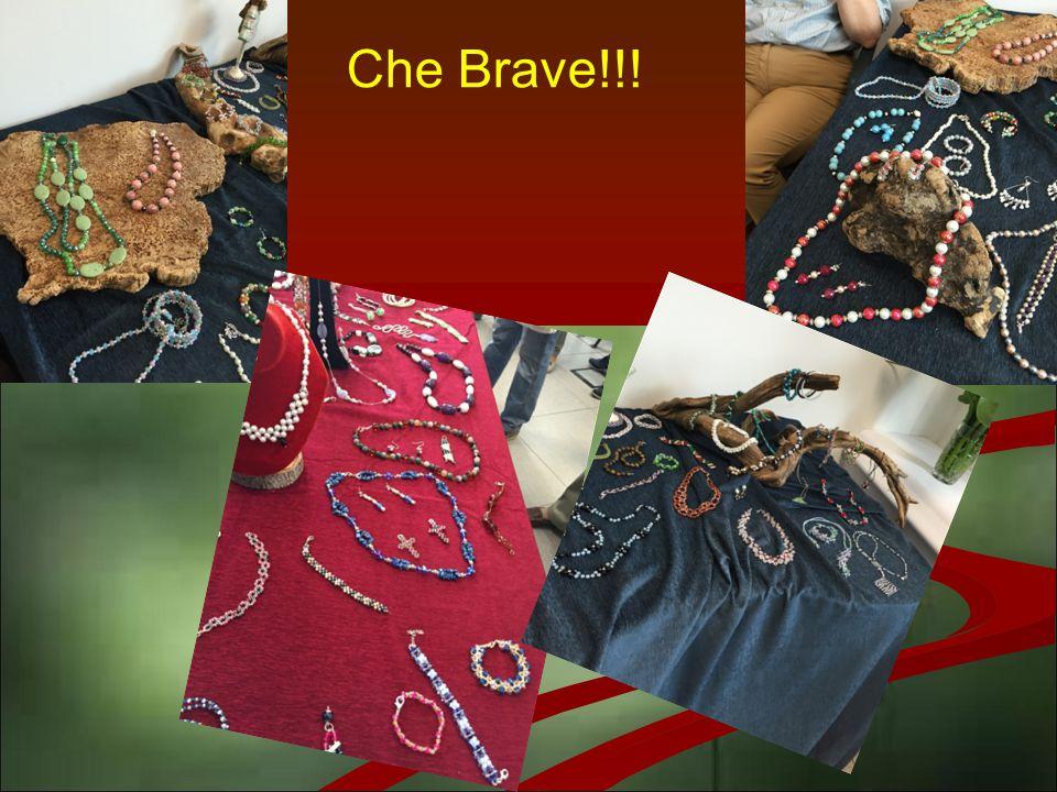 Che Brave!!!