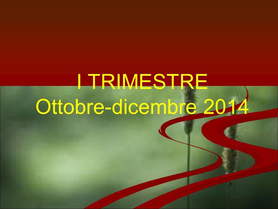 I TRIMESTRE Ottobre-dicembre 2014