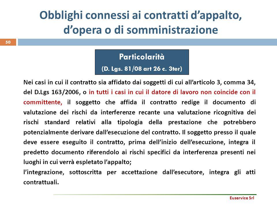 Obblighi connessi ai contratti d'appalto, d'opera o di somministrazione 50 Nei casi in cui il contratto sia affidato dai soggetti di cui all'articolo