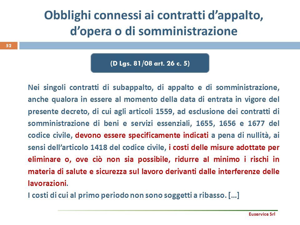 52 Nei singoli contratti di subappalto, di appalto e di somministrazione, anche qualora in essere al momento della data di entrata in vigore del prese
