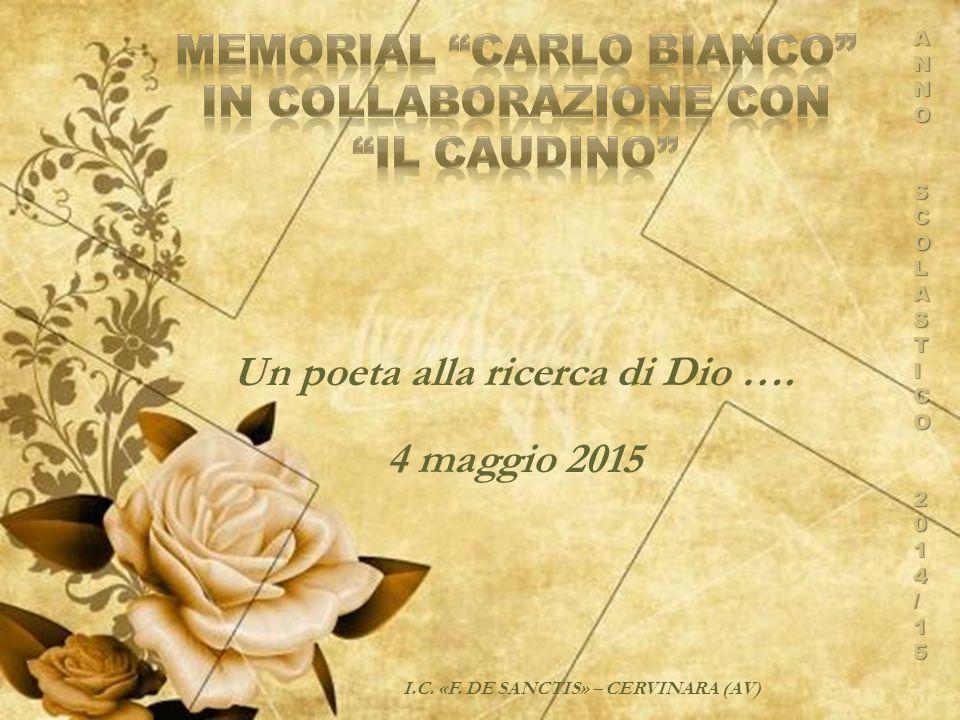 Un poeta alla ricerca di Dio …. 4 maggio 2015 I.C. «F. DE SANCTIS» – CERVINARA (AV) ANNOSCOLASTICO 2014/15