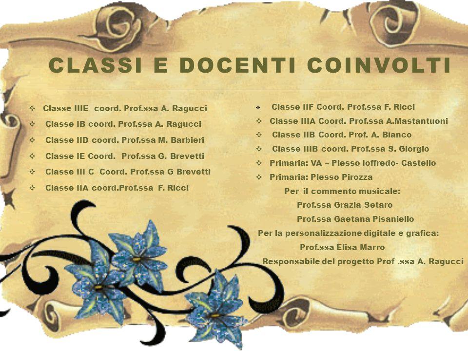  Classe IIIE coord. Prof.ssa A. Ragucci  Classe IB coord. Prof.ssa A. Ragucci  Classe IID coord. Prof.ssa M. Barbieri  Classe IE Coord. Prof.ssa G