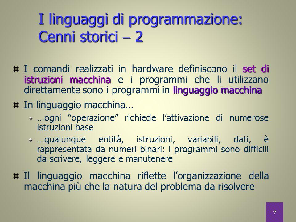 7 set di istruzionimacchina linguaggio macchina I comandi realizzati in hardware definiscono il set di istruzioni macchina e i programmi che li utiliz