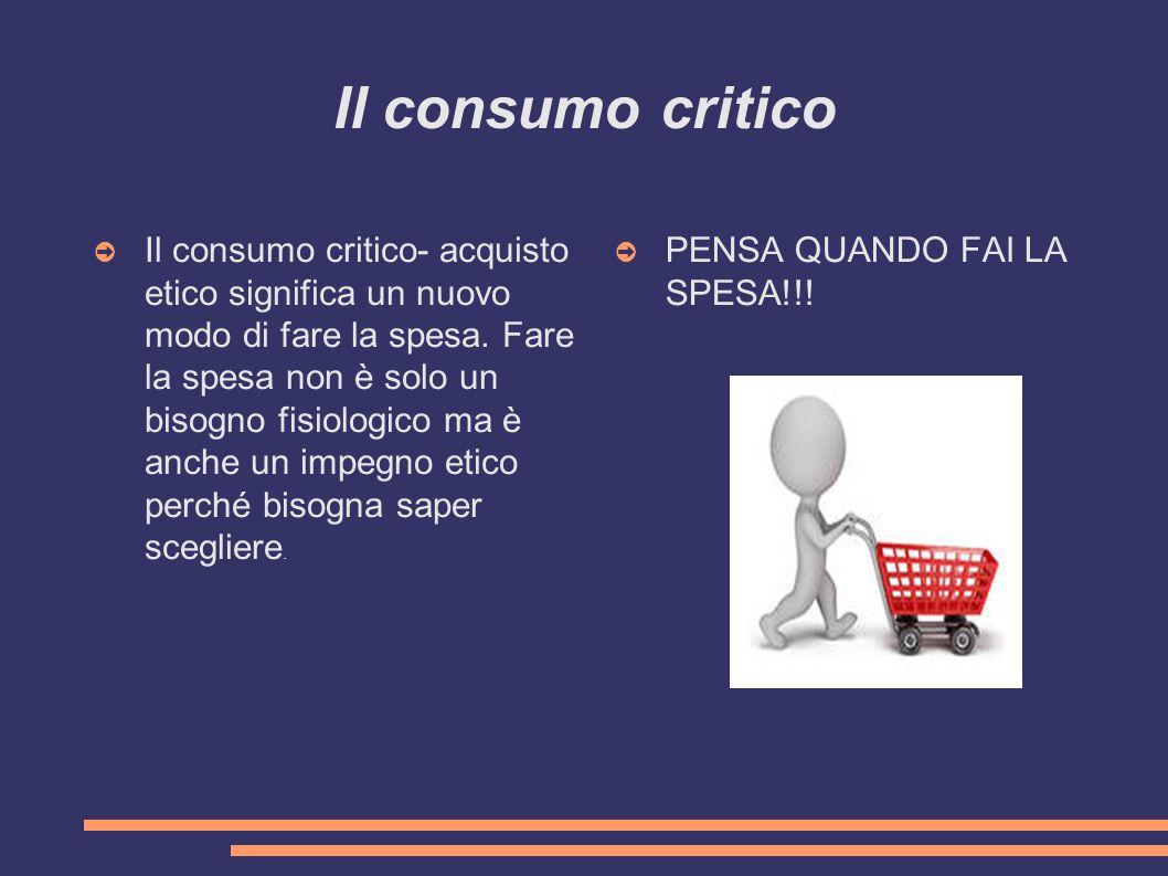 Il consumo critico ➲ Il consumo critico- acquisto etico significa un nuovo modo di fare la spesa.