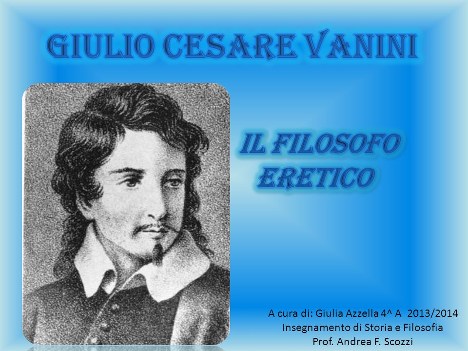 Vita di giulio cesare vanini Palazzo Ducale a Taurisano,casa natale di G.C. Vanini