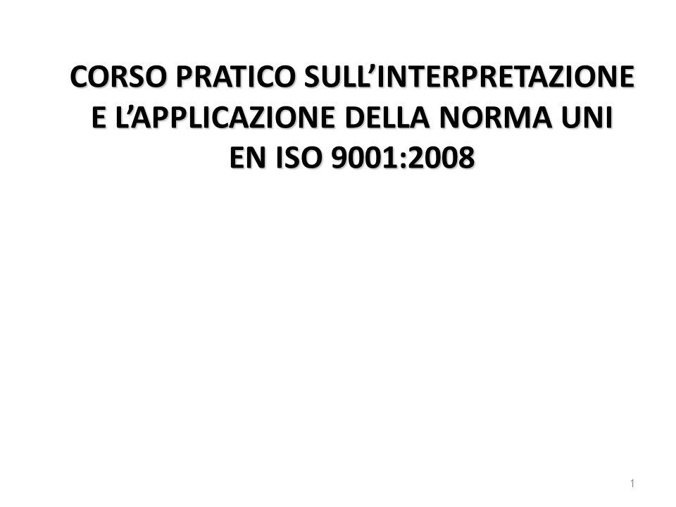 CORSO PRATICO SULL'INTERPRETAZIONE E L'APPLICAZIONE DELLA NORMA UNI EN ISO 9001:2008 1