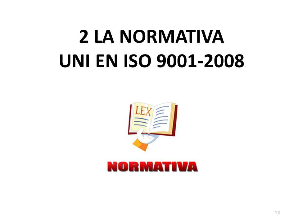 2 LA NORMATIVA UNI EN ISO 9001-2008 14