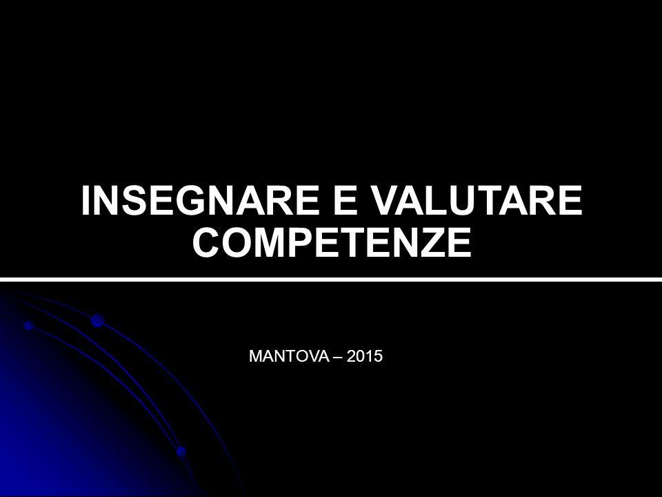 INSEGNARE E VALUTARE COMPETENZE MANTOVA – 2015