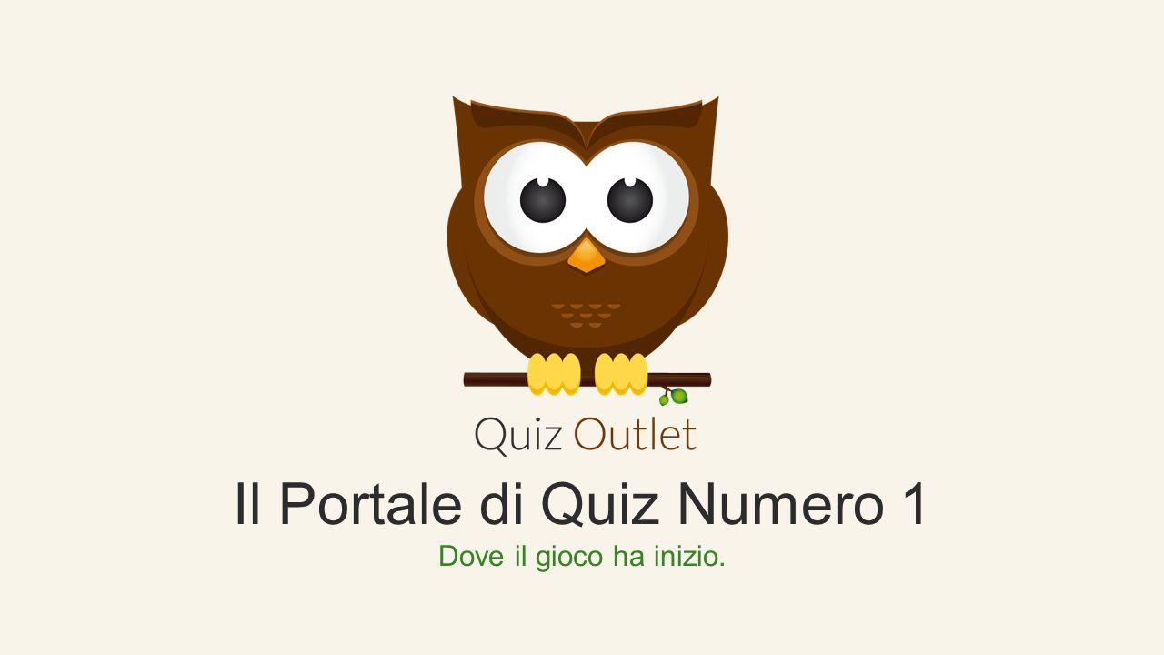 Il Portale di Quiz Numero 1 Dove il gioco ha inizio.