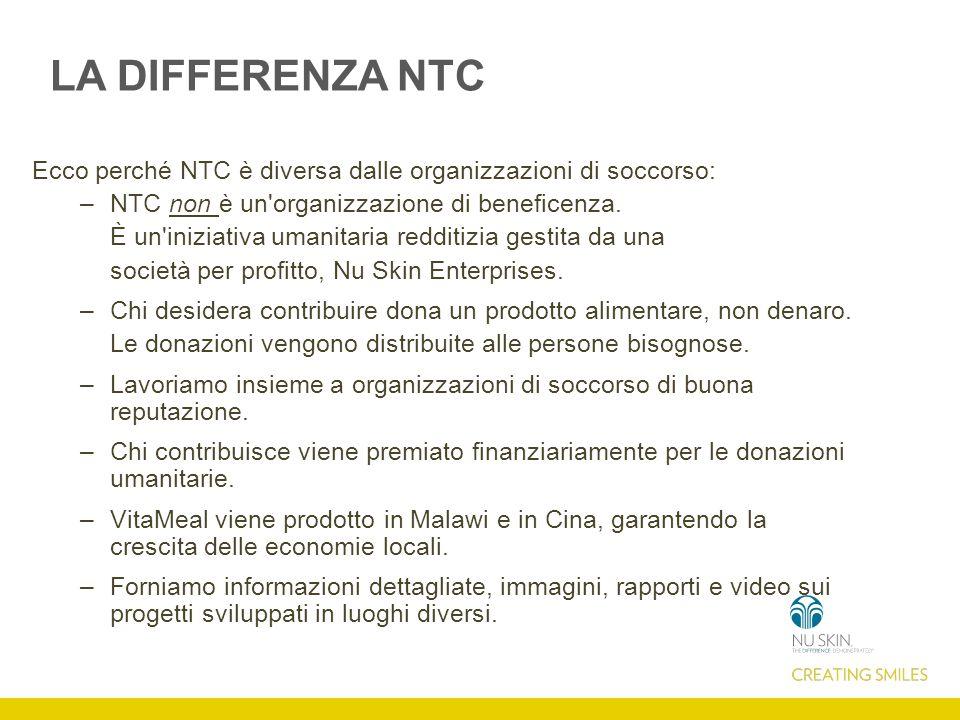 LA DIFFERENZA NTC Ecco perché NTC è diversa dalle organizzazioni di soccorso: –NTC non è un organizzazione di beneficenza.
