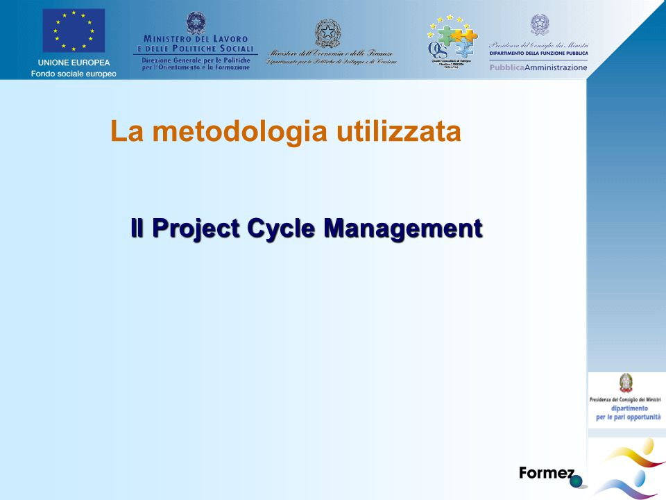 La metodologia utilizzata Il Project Cycle Management