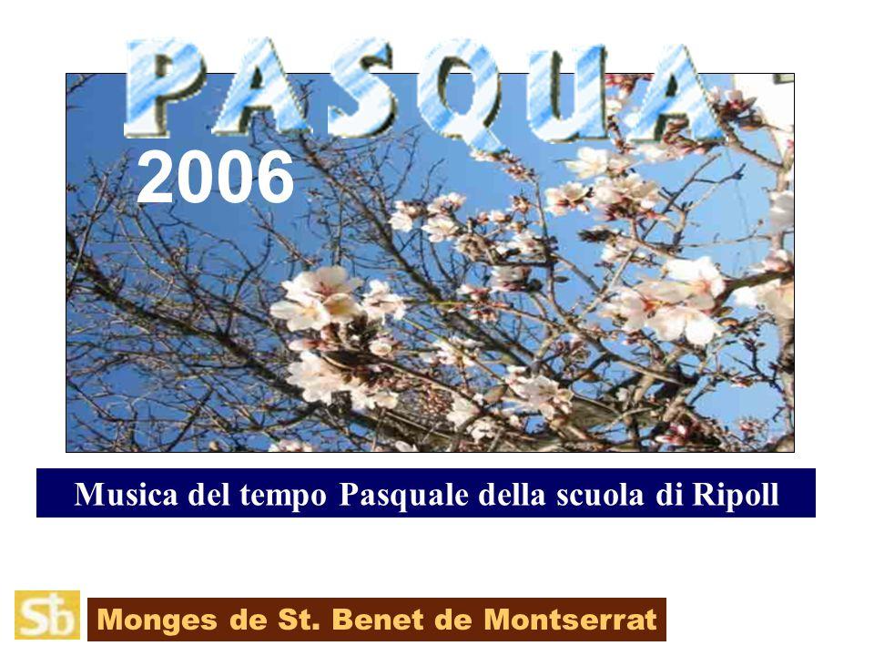 Monges de St. Benet de Montserrat Musica del tempo Pasquale della scuola di Ripoll 2006