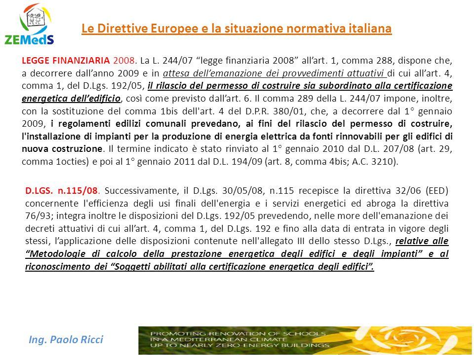 """Ing. Paolo Ricci Le Direttive Europee e la situazione normativa italiana LEGGE FINANZIARIA 2008. La L. 244/07 """"legge finanziaria 2008"""" all'art. 1, com"""