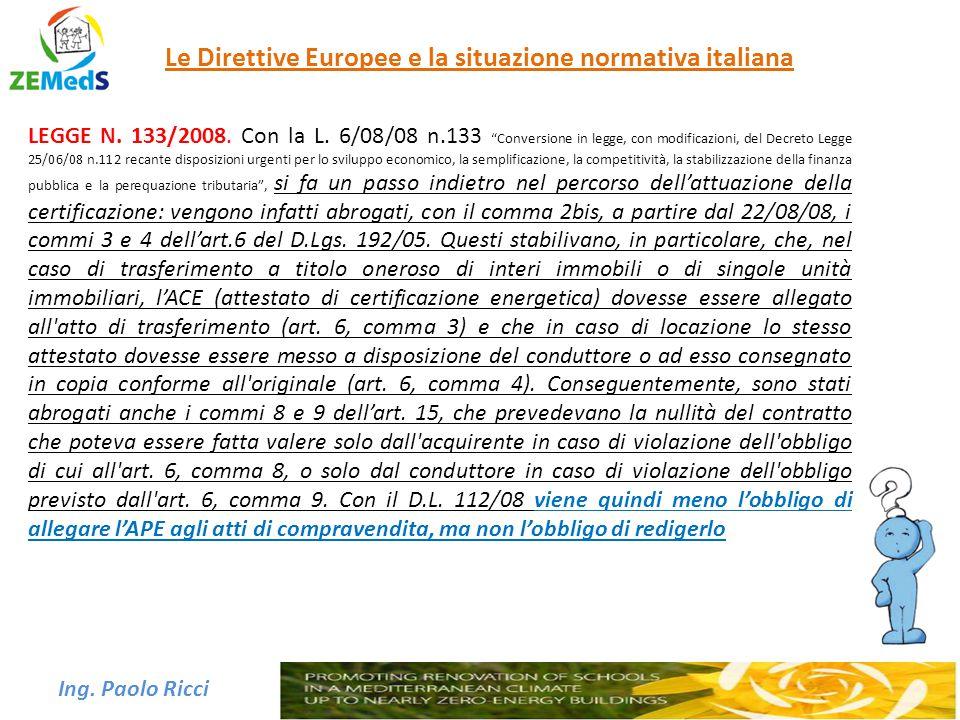 """Ing. Paolo Ricci Le Direttive Europee e la situazione normativa italiana LEGGE N. 133/2008. Con la L. 6/08/08 n.133 """"Conversione in legge, con modific"""