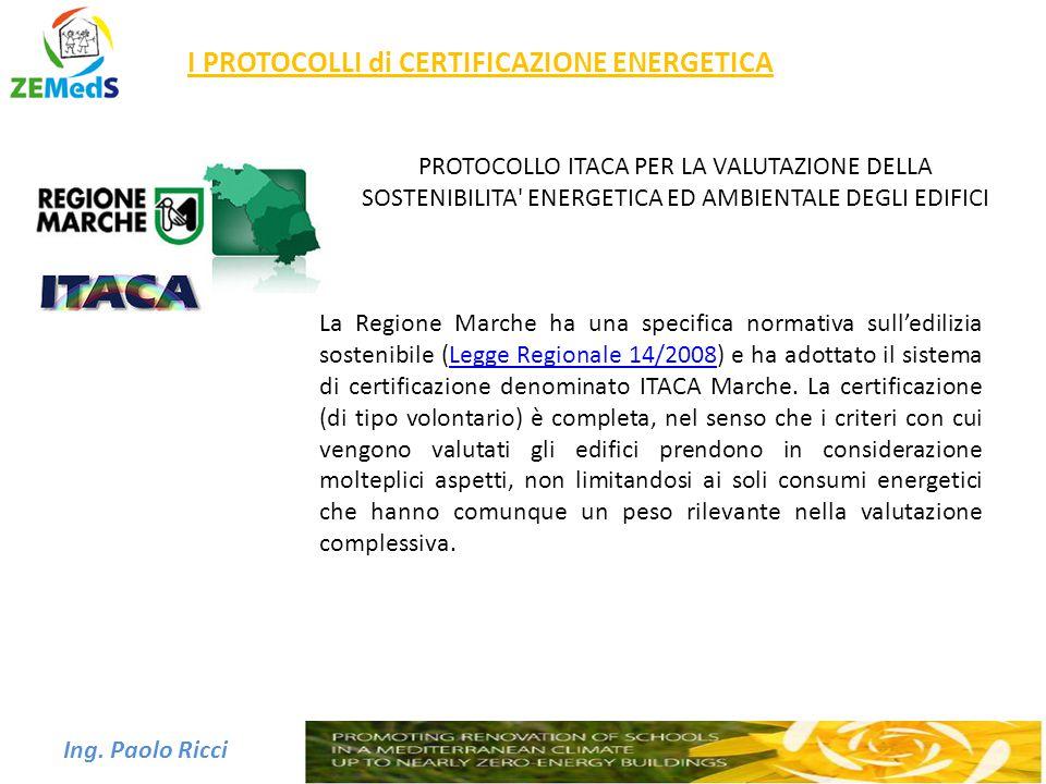 Ing. Paolo Ricci I PROTOCOLLI di CERTIFICAZIONE ENERGETICA PROTOCOLLO ITACA PER LA VALUTAZIONE DELLA SOSTENIBILITA' ENERGETICA ED AMBIENTALE DEGLI EDI