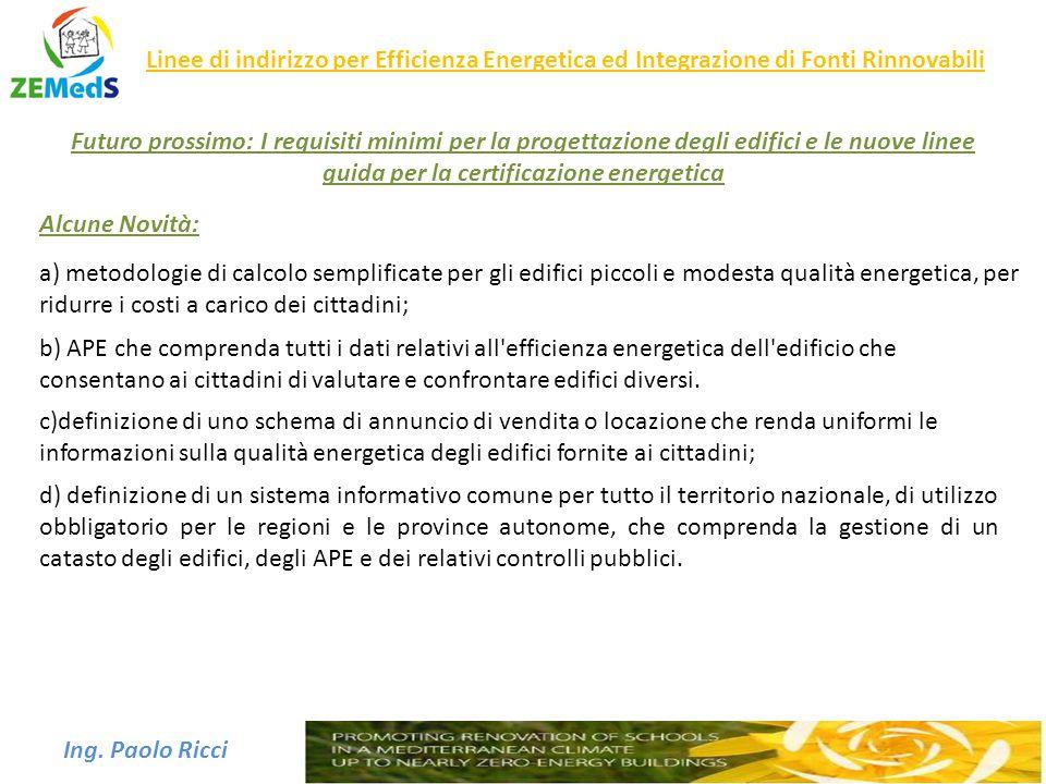 Ing. Paolo Ricci Futuro prossimo: I requisiti minimi per la progettazione degli edifici e le nuove linee guida per la certificazione energetica a) met