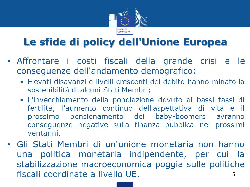 Le sfide di policy dell'Unione Europea 5 Affrontare i costi fiscali della grande crisi e le conseguenze dell'andamento demografico: Elevati disavanzi